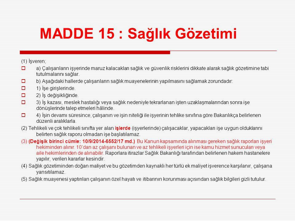 MADDE 15 : Sağlık Gözetimi