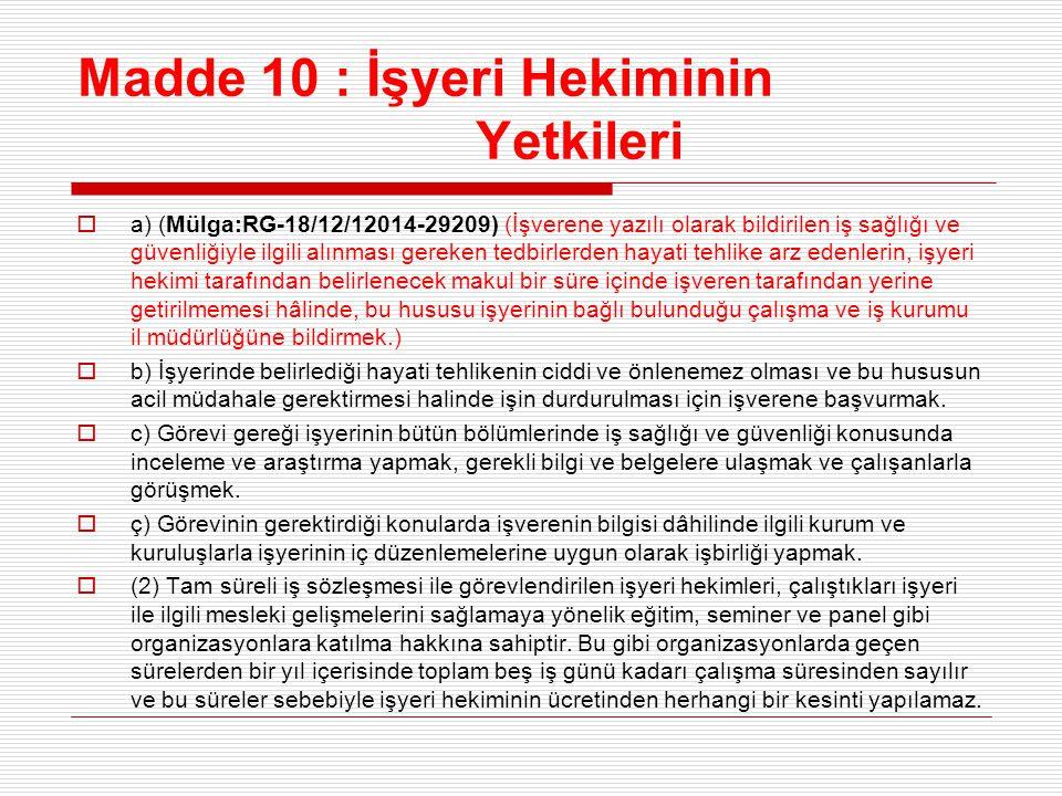 Madde 10 : İşyeri Hekiminin Yetkileri