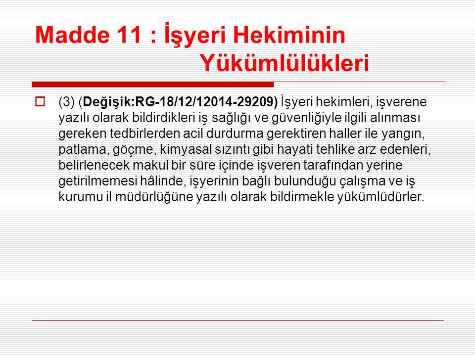 Madde 11 : İşyeri Hekiminin Yükümlülükleri