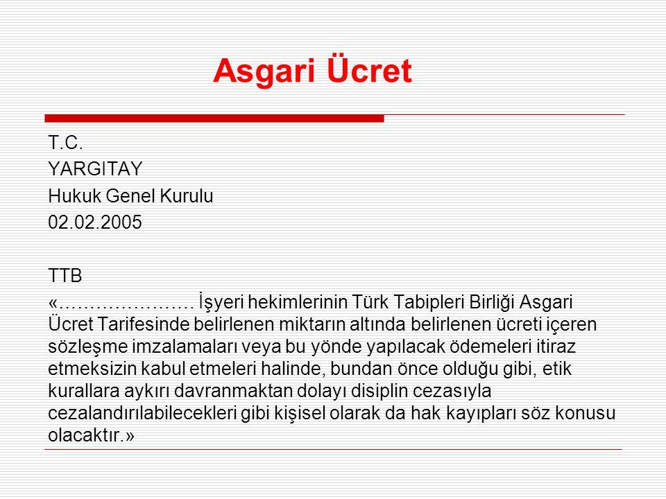 Asgari Ücret T.C. YARGITAY Hukuk Genel Kurulu 02.02.2005 TTB