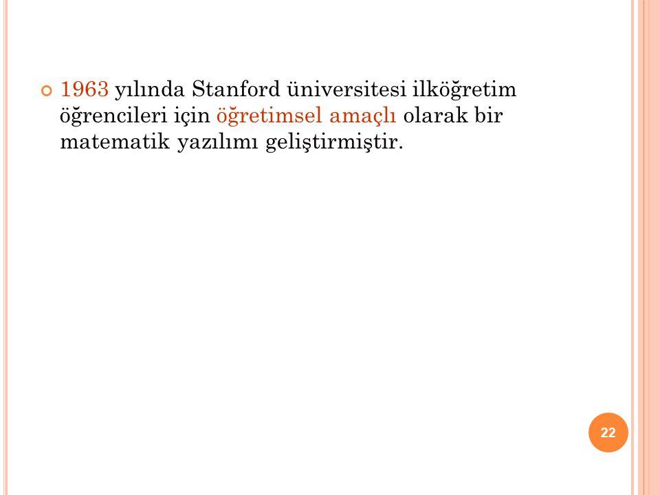1963 yılında Stanford üniversitesi ilköğretim öğrencileri için öğretimsel amaçlı olarak bir matematik yazılımı geliştirmiştir.