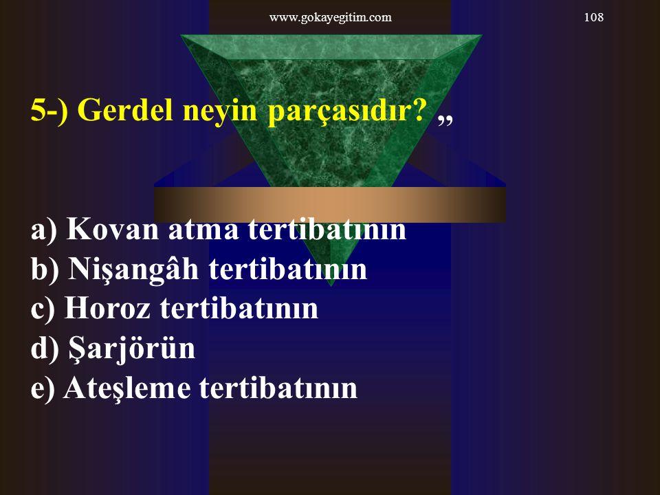 5-) Gerdel neyin parçasıdır ,,