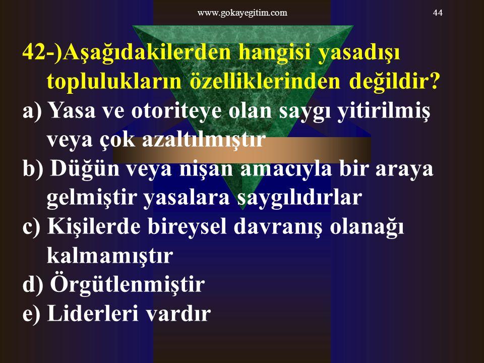 a) Yasa ve otoriteye olan saygı yitirilmiş veya çok azaltılmıştır