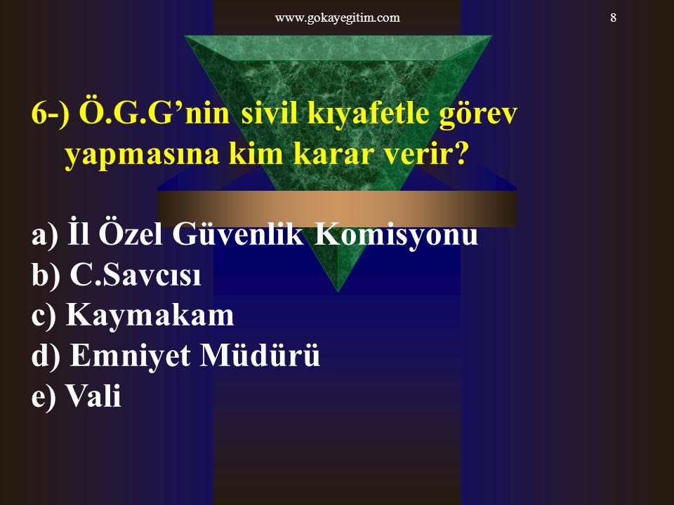 6-) Ö.G.G'nin sivil kıyafetle görev yapmasına kim karar verir