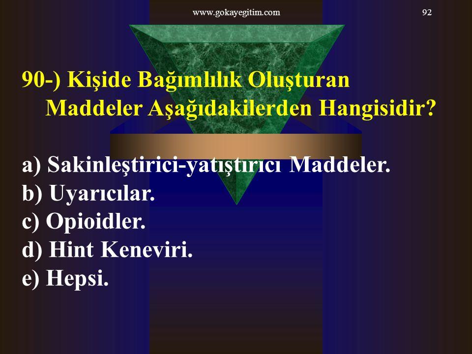 90-) Kişide Bağımlılık Oluşturan Maddeler Aşağıdakilerden Hangisidir