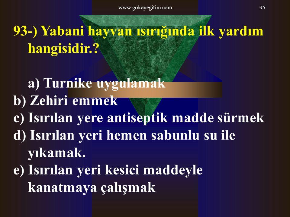 93-) Yabani hayvan ısırığında ilk yardım hangisidir.