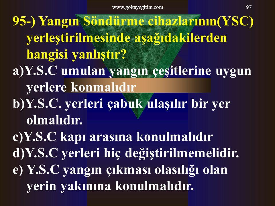 a)Y.S.C umulan yangın çeşitlerine uygun yerlere konmalıdır