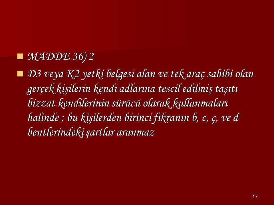 MADDE 36) 2
