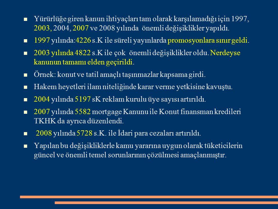 Yürürlüğe giren kanun ihtiyaçları tam olarak karşılamadığı için 1997, 2003, 2004, 2007 ve 2008 yılında önemli değişiklikler yapıldı.