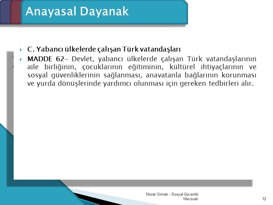 Giriş Anayasal Dayanak C. Yabancı ülkelerde çalışan Türk vatandaşları