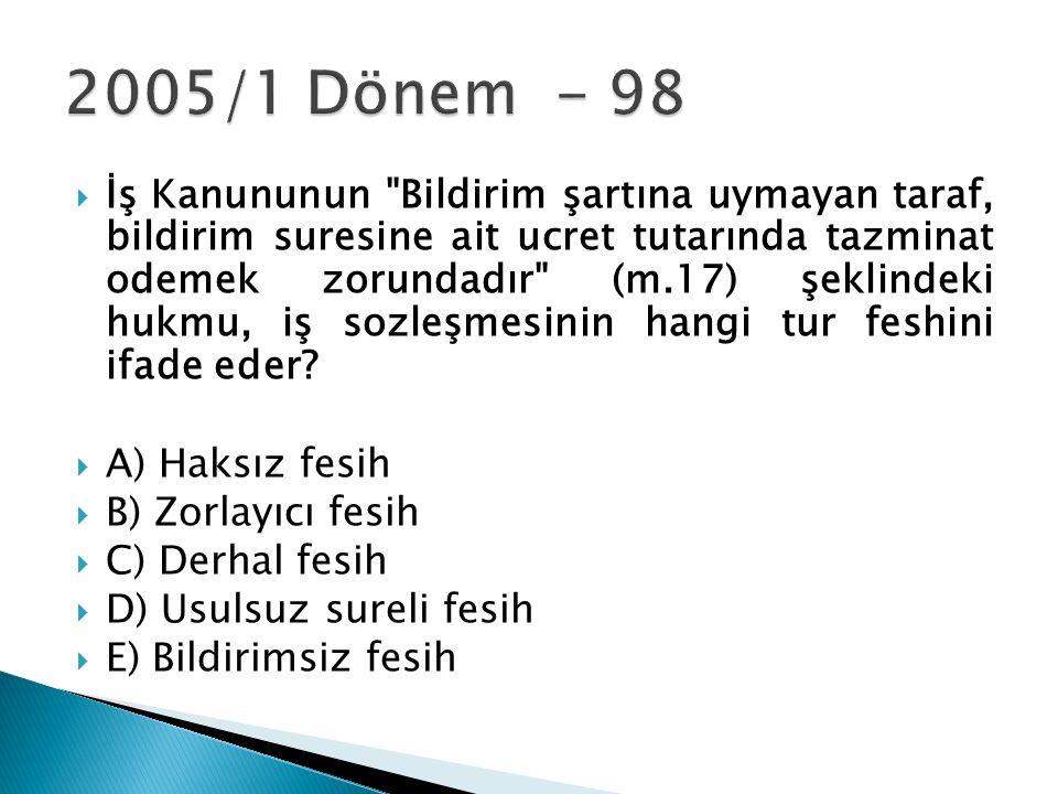 2005/1 Dönem - 98