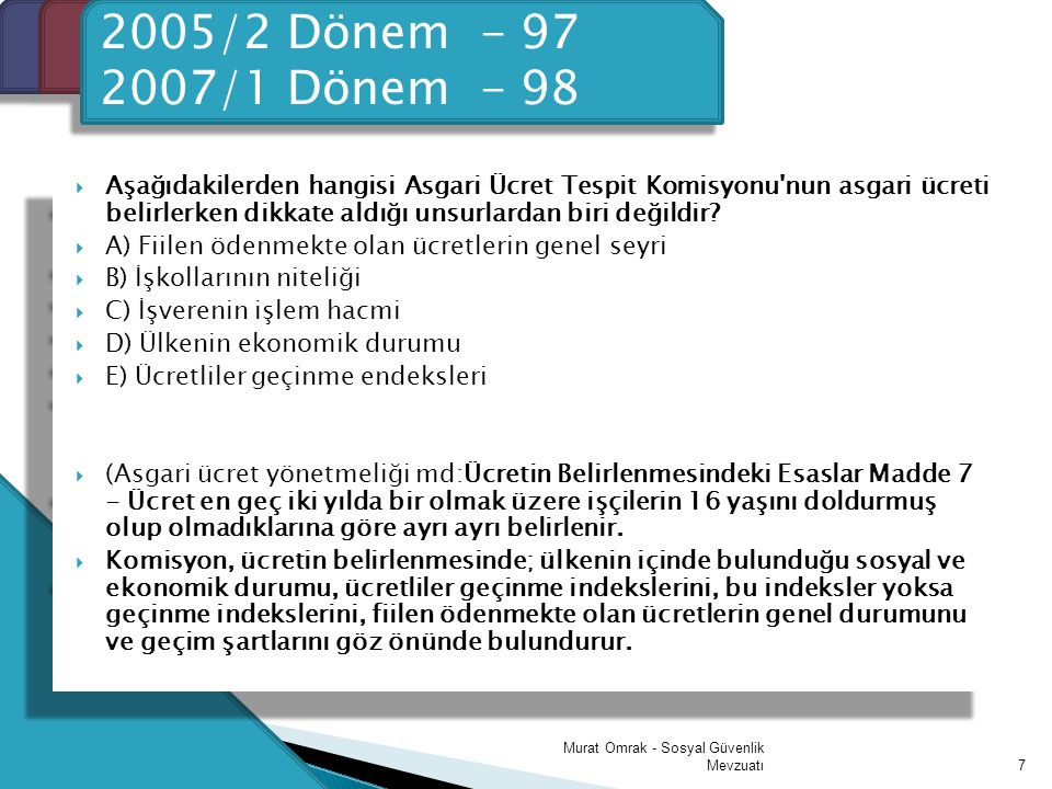 Giriş 2005/2 Dönem - 97. 2007/1 Dönem - 98.