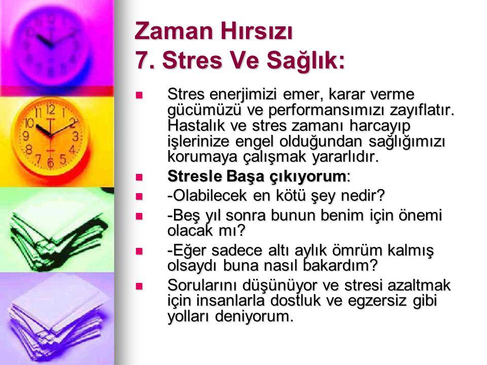 Zaman Hırsızı 7. Stres Ve Sağlık:
