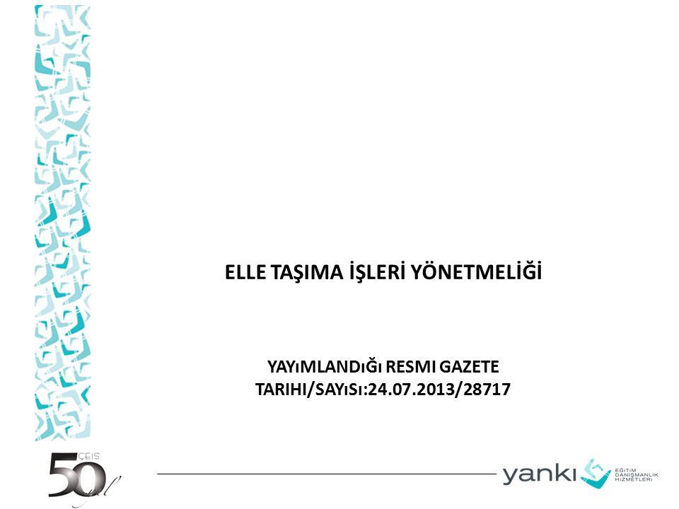Yayımlandığı Resmi Gazete Tarihi/Sayısı:24.07.2013/28717