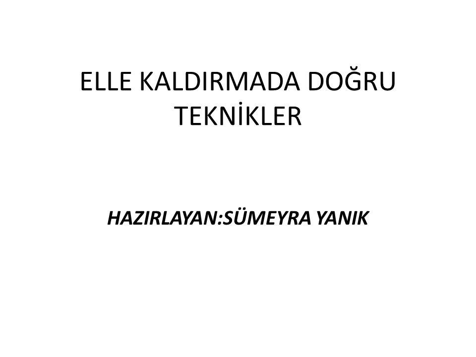 ELLE KALDIRMADA DOĞRU TEKNİKLER