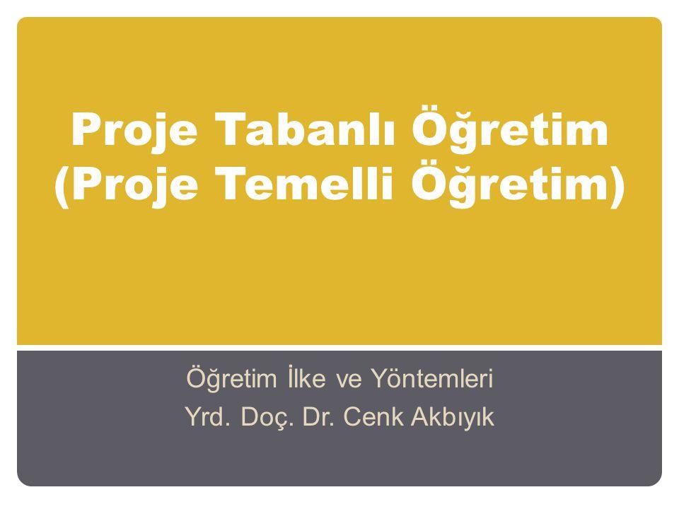 Proje Tabanlı Öğretim (Proje Temelli Öğretim)