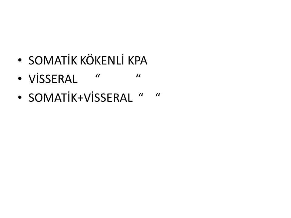 SOMATİK KÖKENLİ KPA VİSSERAL SOMATİK+VİSSERAL