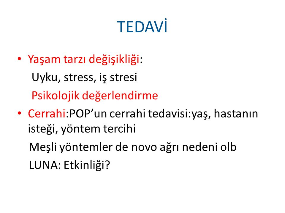 TEDAVİ Yaşam tarzı değişikliği: Uyku, stress, iş stresi