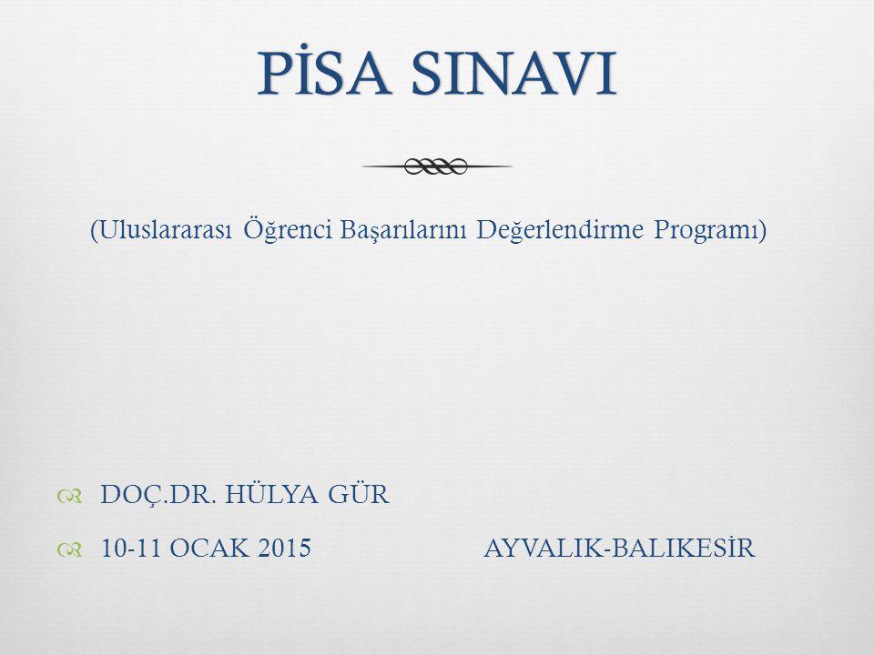 PİSA SINAVI (Uluslararası Öğrenci Başarılarını Değerlendirme Programı)