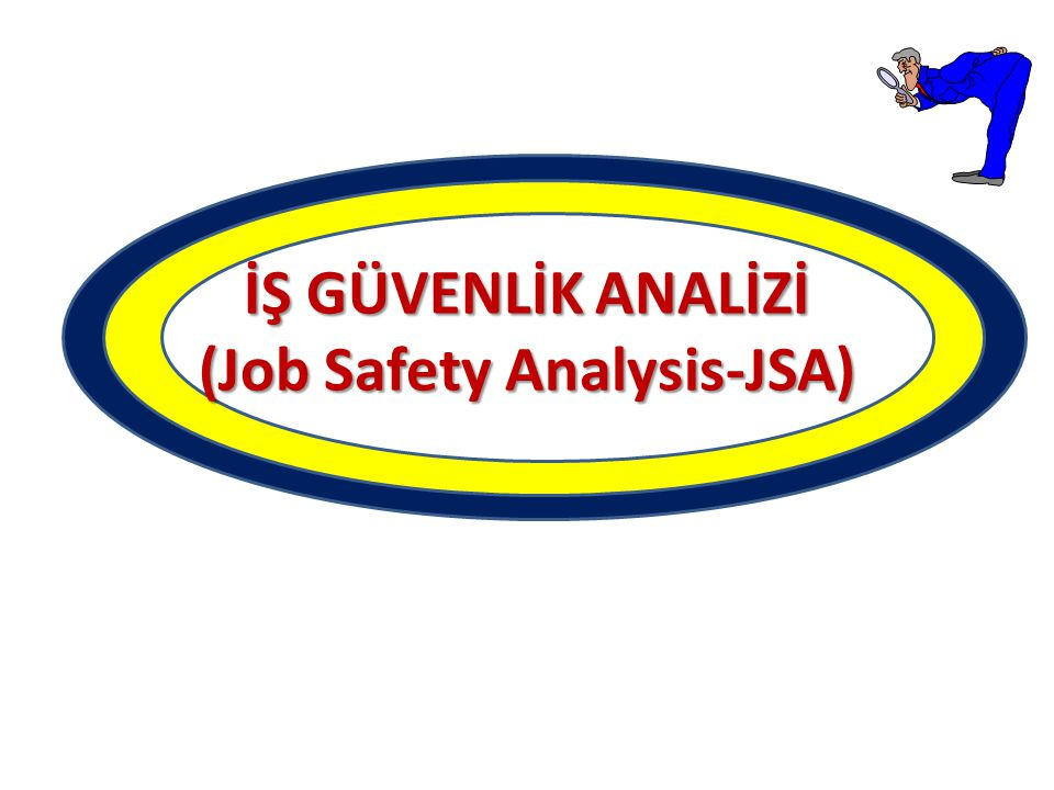 İŞ GÜVENLİK ANALİZİ (Job Safety Analysis-JSA)