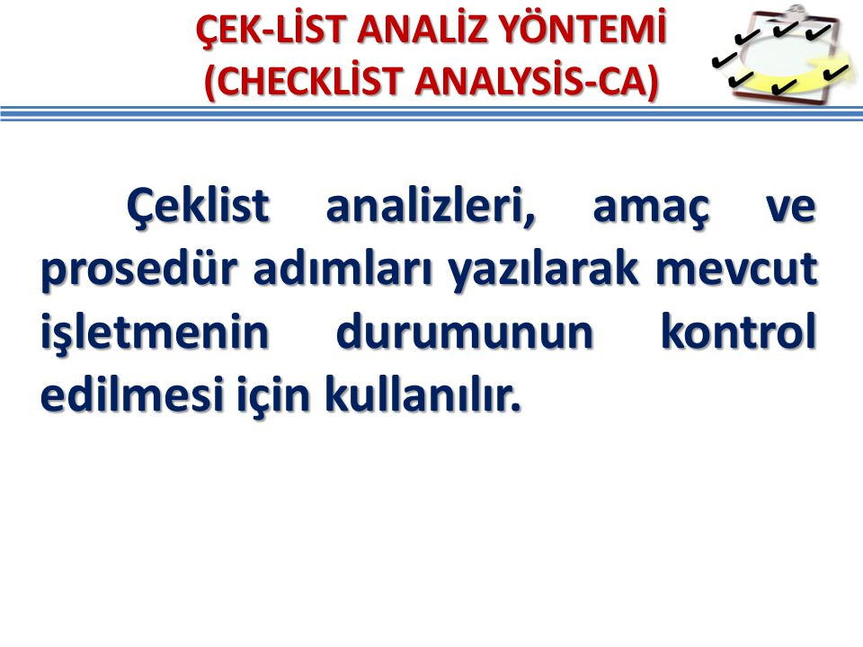 ÇEK-LİST ANALİZ YÖNTEMİ (CHECKLİST ANALYSİS-CA)