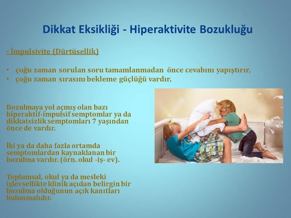 Dikkat Eksikliği - Hiperaktivite Bozukluğu