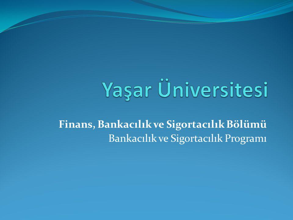Yaşar Üniversitesi Finans, Bankacılık ve Sigortacılık Bölümü
