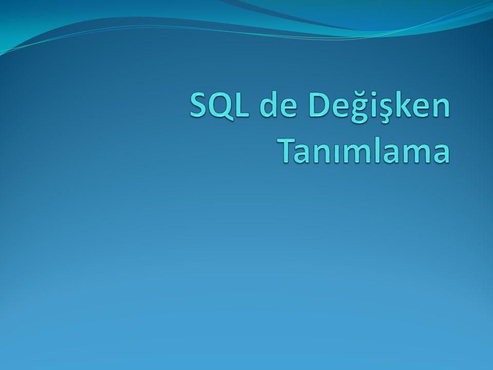 SQL de Değişken Tanımlama