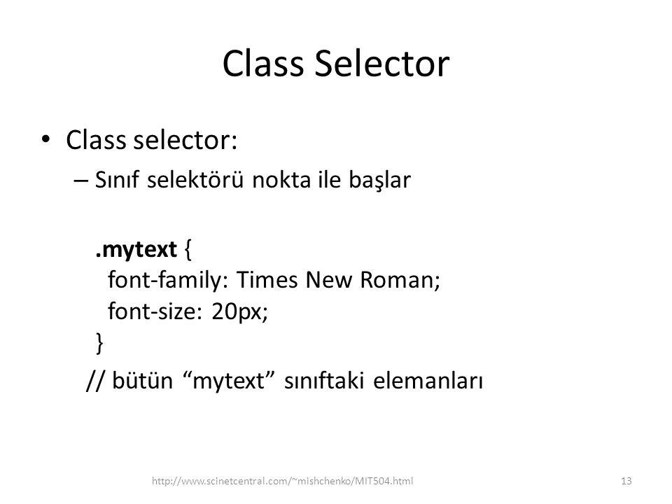 Class Selector Class selector: Sınıf selektörü nokta ile başlar