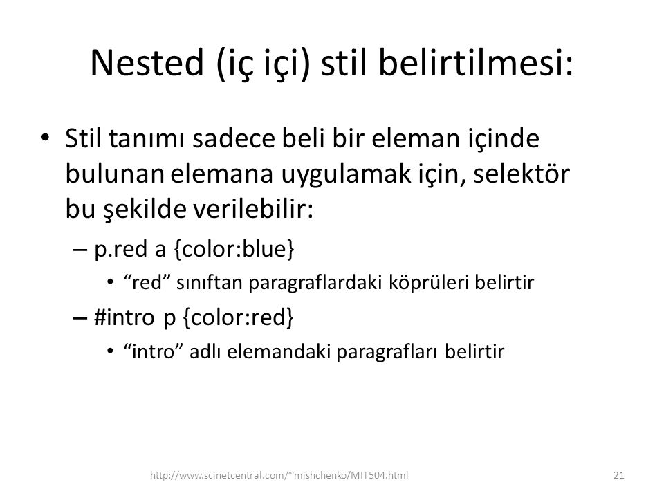 Nested (iç içi) stil belirtilmesi: