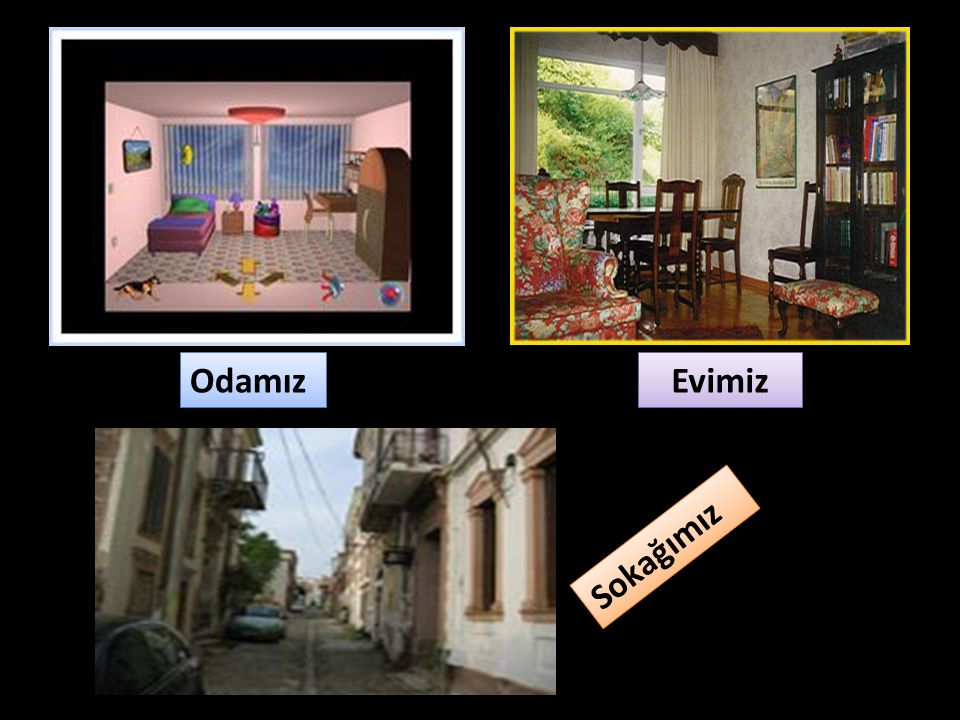 Odamız Evimiz Sokağımız