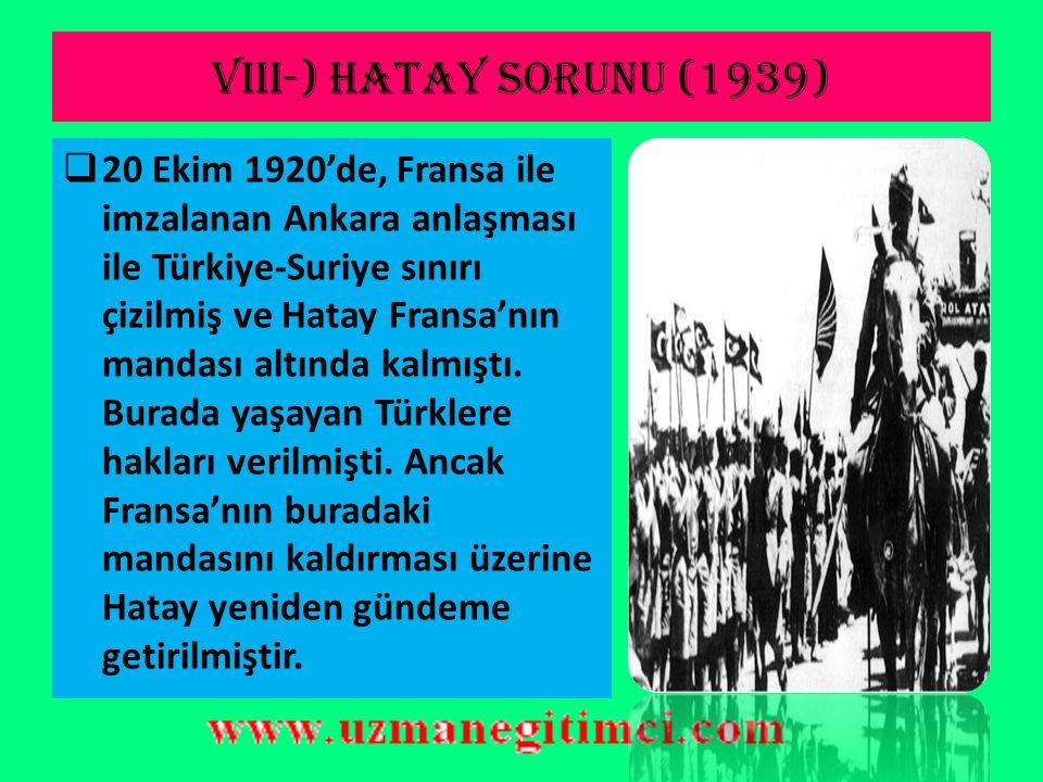 VIII-) HATAY SORUNU (1939)