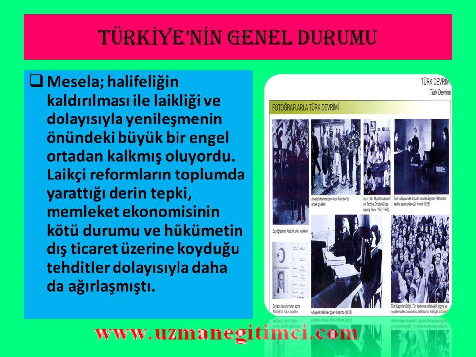 TÜRKİYE'NİN GENEL DURUMU