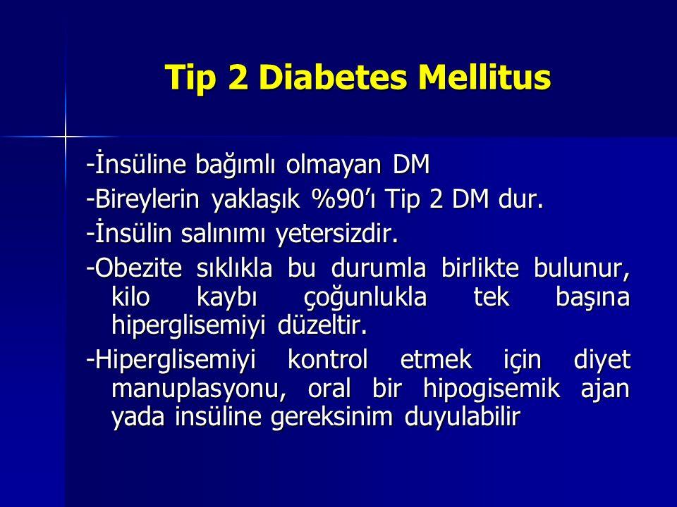 Tip 2 Diabetes Mellitus -İnsüline bağımlı olmayan DM
