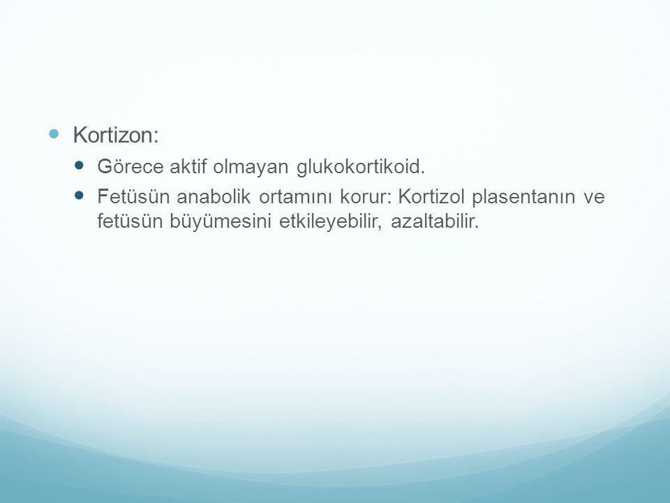 Kortizon: Görece aktif olmayan glukokortikoid.