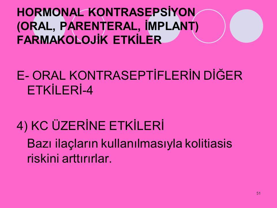 E- ORAL KONTRASEPTİFLERİN DİĞER ETKİLERİ-4