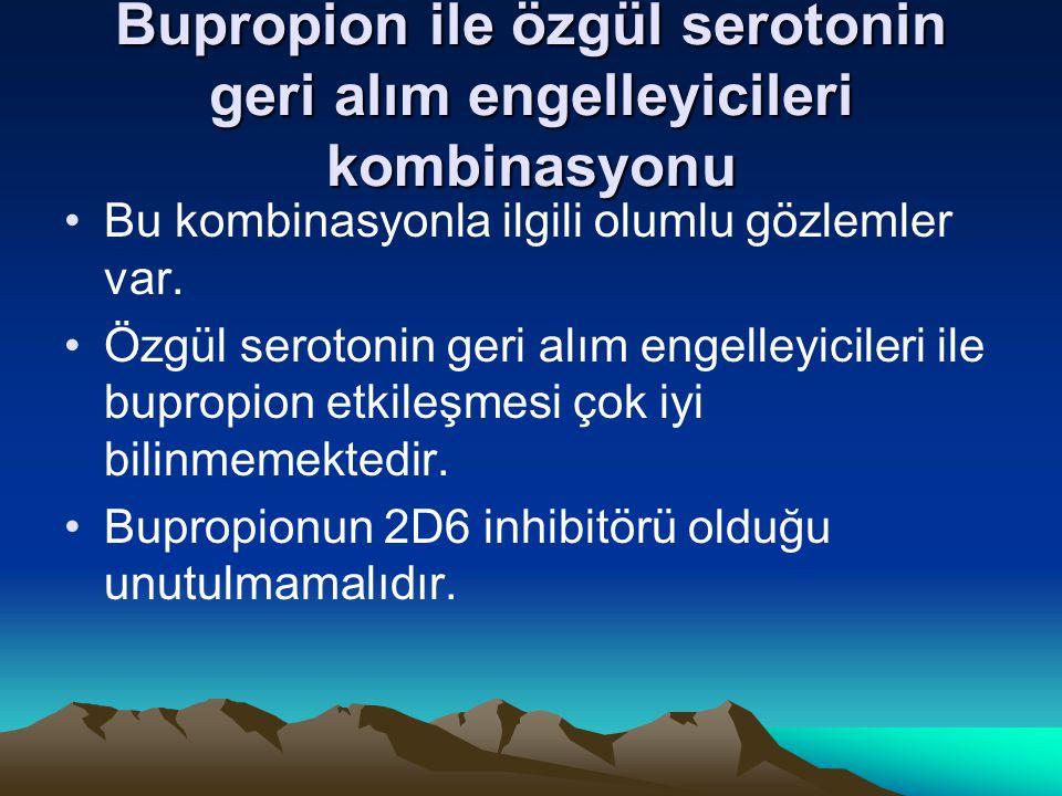 Bupropion ile özgül serotonin geri alım engelleyicileri kombinasyonu