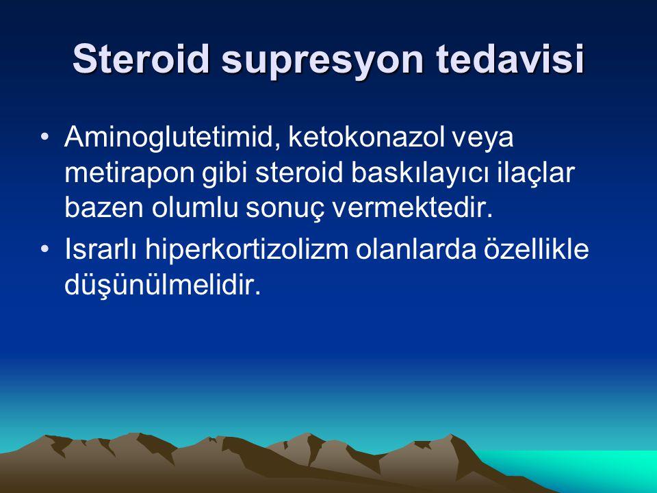 Steroid supresyon tedavisi