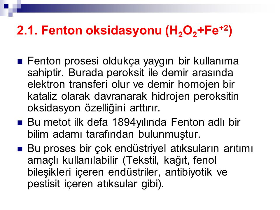 2.1. Fenton oksidasyonu (H2O2+Fe+2)