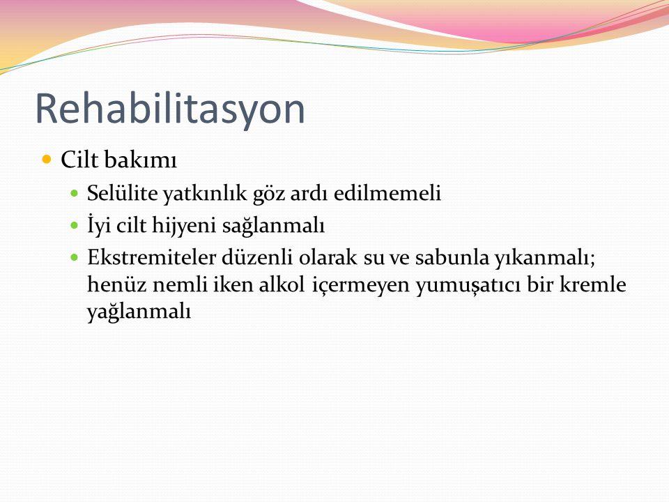 Rehabilitasyon Cilt bakımı Selülite yatkınlık göz ardı edilmemeli