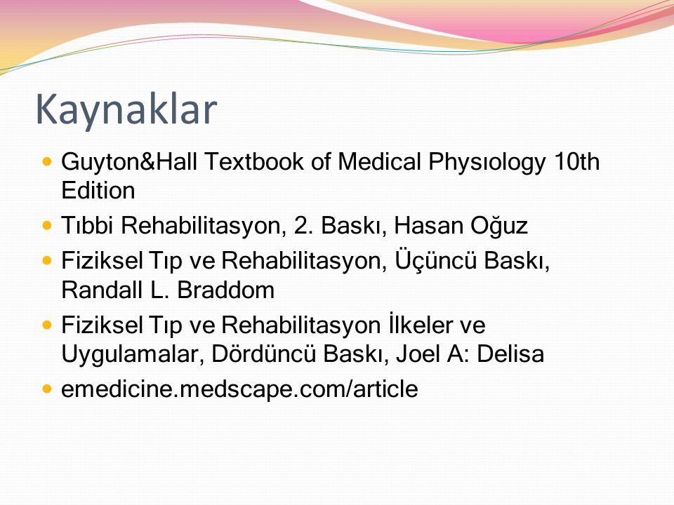 Kaynaklar Guyton&Hall Textbook of Medical Physıology 10th Edition