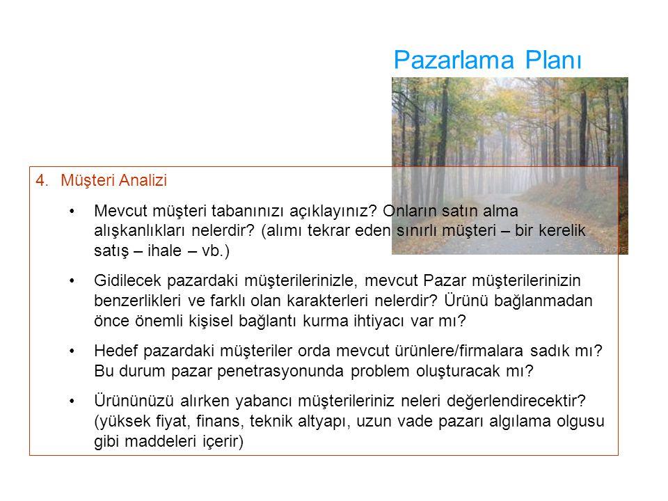 Pazarlama Planı 4. Müşteri Analizi
