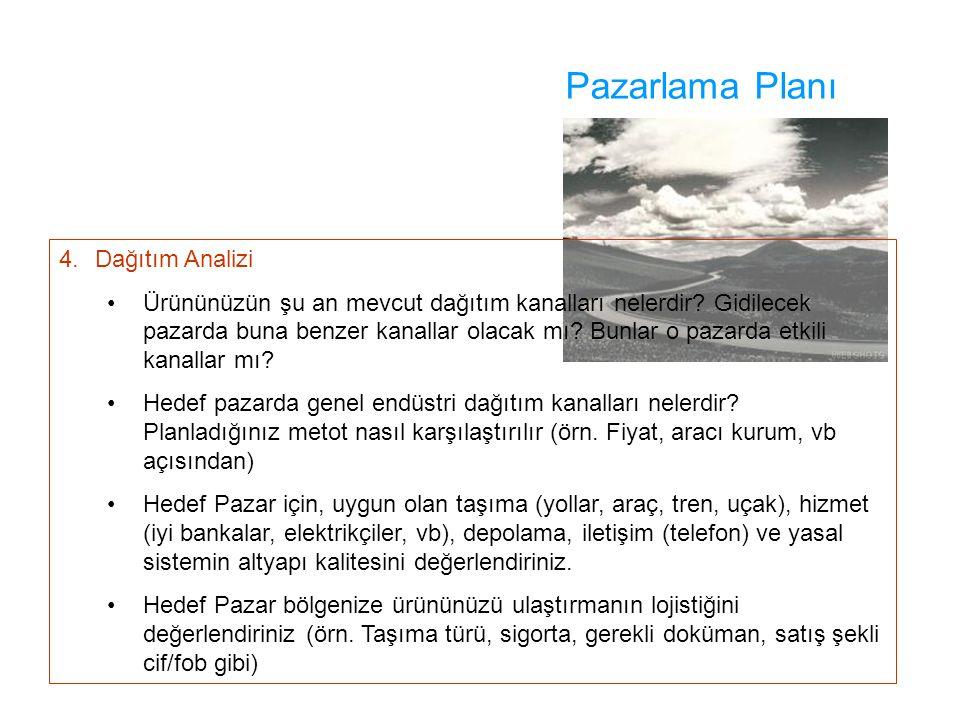 Pazarlama Planı 4. Dağıtım Analizi