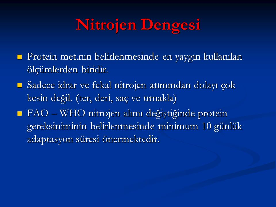 Nitrojen Dengesi Protein met.nın belirlenmesinde en yaygın kullanılan ölçümlerden biridir.