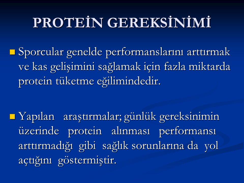 PROTEİN GEREKSİNİMİ Sporcular genelde performanslarını arttırmak ve kas gelişimini sağlamak için fazla miktarda protein tüketme eğilimindedir.