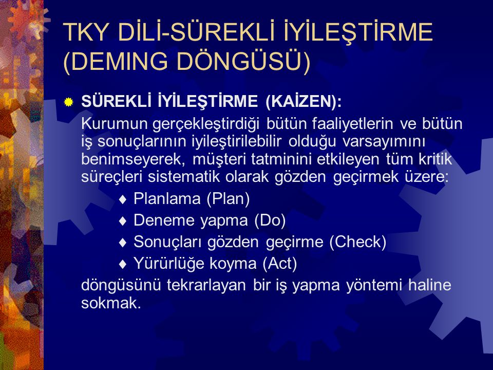 TKY DİLİ-SÜREKLİ İYİLEŞTİRME (DEMING DÖNGÜSÜ)