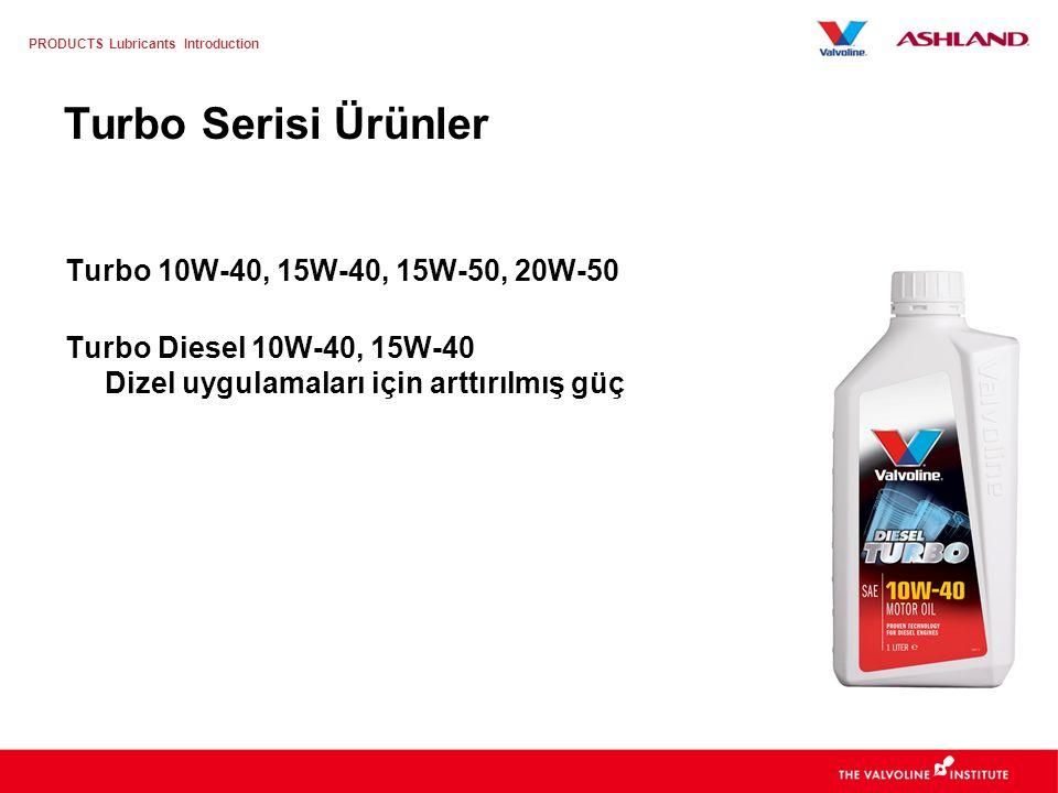 Turbo Serisi Ürünler Turbo 10W-40, 15W-40, 15W-50, 20W-50