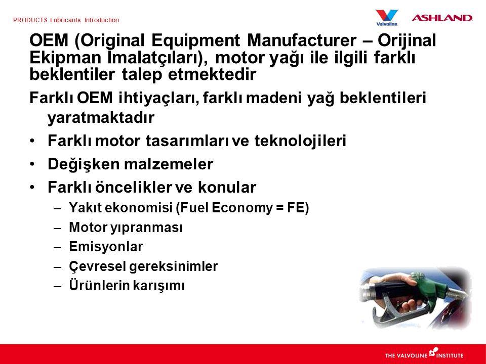 OEM (Original Equipment Manufacturer – Orijinal Ekipman İmalatçıları), motor yağı ile ilgili farklı beklentiler talep etmektedir