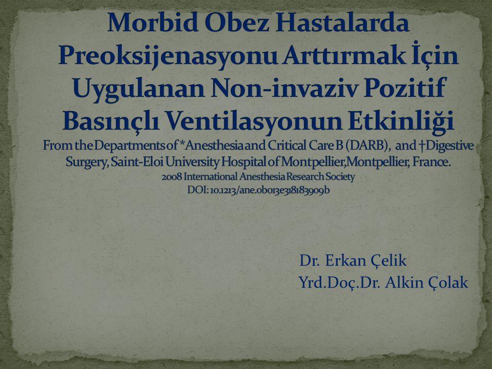 Dr. Erkan Çelik Yrd.Doç.Dr. Alkin Çolak