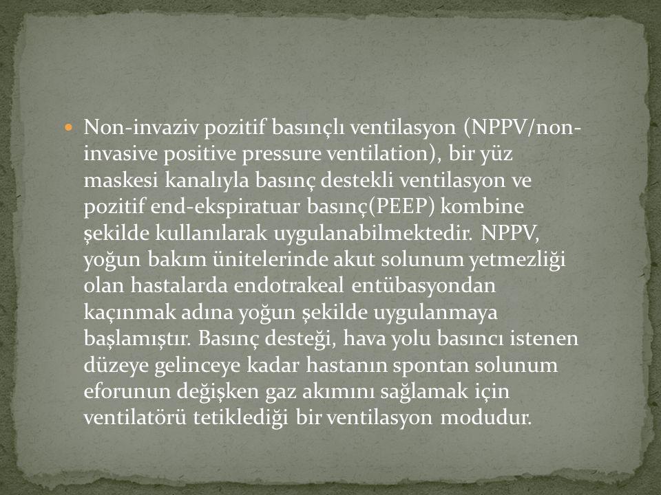 Non-invaziv pozitif basınçlı ventilasyon (NPPV/non- invasive positive pressure ventilation), bir yüz maskesi kanalıyla basınç destekli ventilasyon ve pozitif end-ekspiratuar basınç(PEEP) kombine şekilde kullanılarak uygulanabilmektedir.